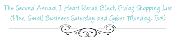 The Second Annual I Heart Retail Black Friday Shopping List