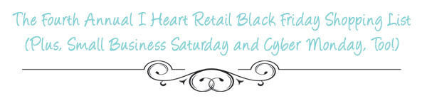 2012 I Heart Retail Black Friday Shopping List