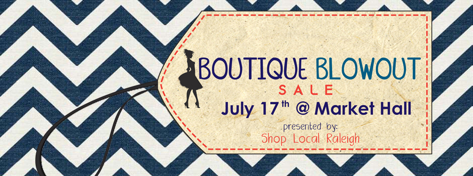 Buy Here Pay Here Raleigh Nc >> Reminder: Boutique Blowout is Tomorrow! - I Heart Retail | Local Shopping and Retail News from ...